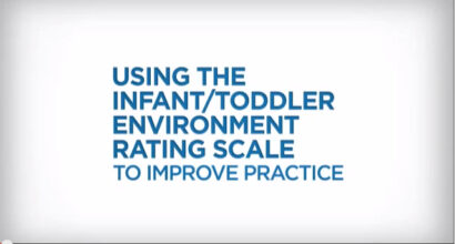 Using The Infant/Toddler Environment Rating Scale to Improve Practice