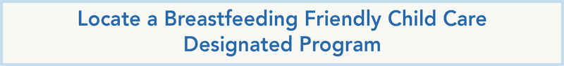 Locate a Breastfeeding Friendly Child Care Designated Program